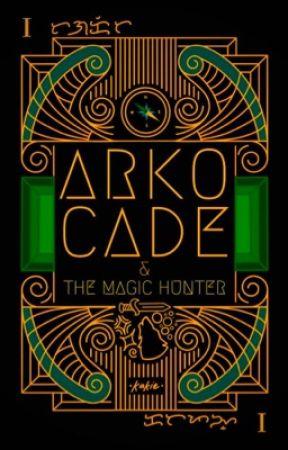Arko Cade & The Magic Hunter by kakiewrites