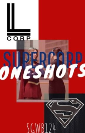 Supercorp Oneshots  by SgWB124