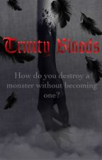 Trinity Bloods (FanFic) by InsidiousIntentions