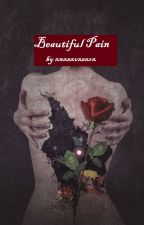 Beautiful Pain by xnxexvxexrx