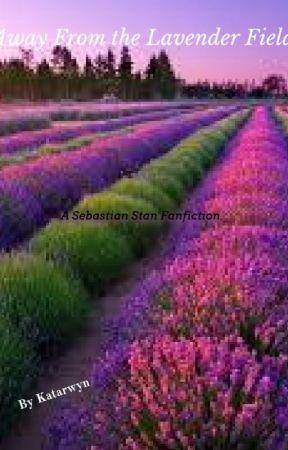 Away From the Lavender Field- A Sebastian Stan Fanfiction by Katarwyn