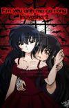 Em yêu anh, ma cà rồng inuyasha 2 cover