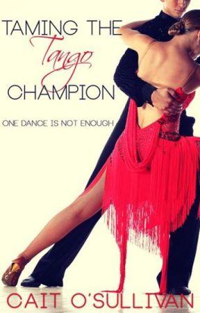 Prelude V Taming the Tango Champion by CaitOSullivan