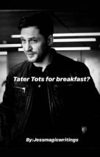 Tater Tots... For breakfast? by jessmagicwriting