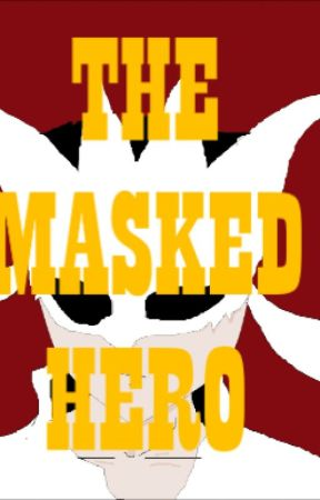 THE MASKED HERO by monochrome1987