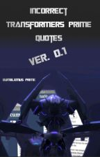 Incorrect Transformers Prime Quotes 0.1 by Bumblemus_Prime