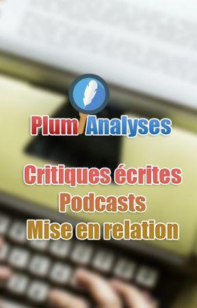 Plum'Analyses : Critiques, Podcasts, Mise en relation éditeurs by Plumavitaefr