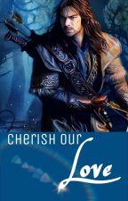 Cherish our love (Kili fanfiction) by ImNotAnOwl1476