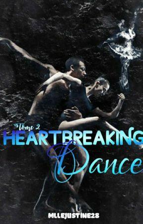 Heartbreaking dance - Tome 2 - Et doucement, elle lâche prise... by MlleJustine28