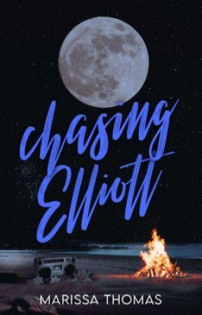 Chasing Elliott - Publishing by marissaroseauthor