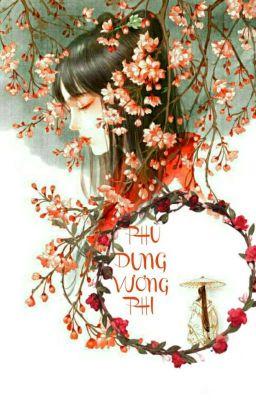 Đọc Truyện Phù Dung Vương Phi [ HOÀN ] - Truyen4U.Net