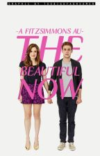 The Beautiful Now | FitzSimmons AU| by Toobigofadreamer