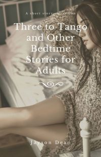 Three To Tango and Other Bedtime Stories for Adults cover