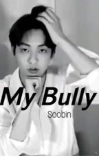 My Bully | SOOBIN by iamtxt1