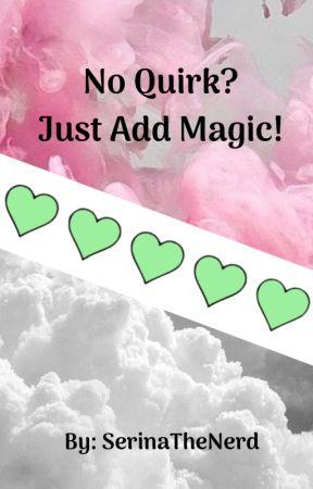 No Quirk? Just Add Magic! by SerinaTheNerd