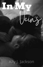 In My Veins (Previously Dangerous Love) by httpthatrandomgirl