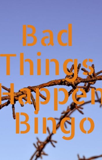 Bad Things Happen Bingo Tumblr Tag