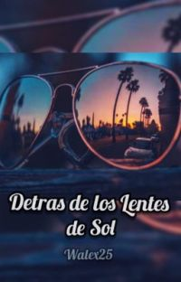 Detras De Los Lentes De Sol... +18 cover