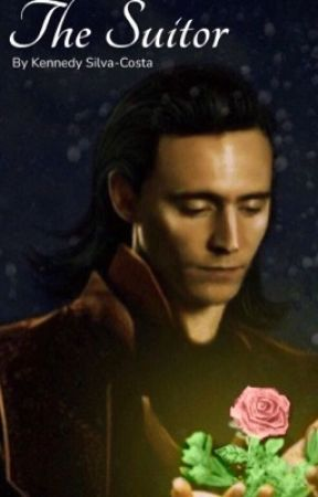 🌷 The Suitor 🌷// Loki x Reader by KennedySilvaCosta