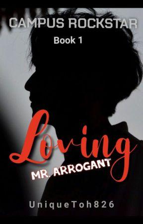 CampusRockstar#1: Loving Mr.Arrogant (Soon) by UniqueToh826