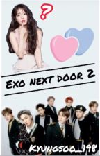 EXO Next Door 2 [ON HOLD] by Kyungsoo_198