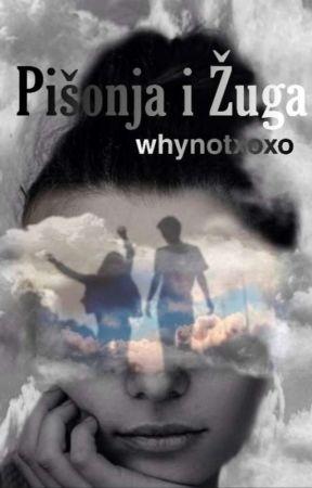 Pišonja i Žuga by whynotxoxo