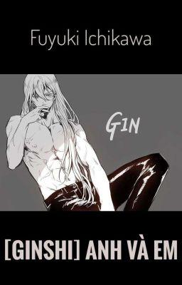 [Gin x Sherry] Anh và em