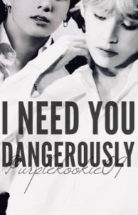 I Need You Dangerously [BOOK 2]  cover