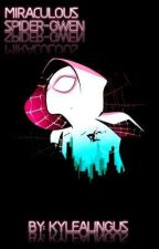 Miraculous Spider-Gwen  by KyleAlingus
