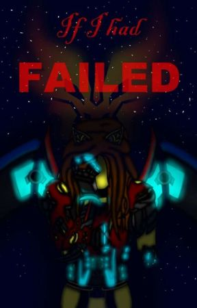 If I had Failed   ~Book 2 to If I went to Bayverse~ by ShadowMaster93