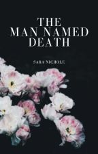 The Man Named Death ✔ by STESLARA