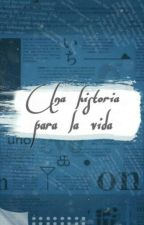Una Historia para la Vida. by natasco