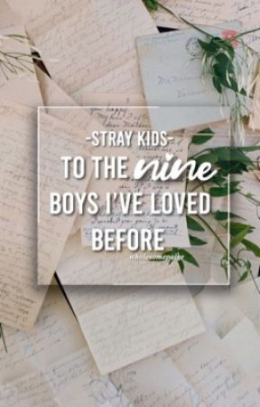 To The 9 Boys I've Loved Before    stray kids by wholesomepaige