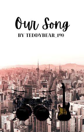 || Our Song || by TeddyBear_190