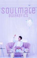 Soulmate by awakefics