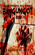 BANGUNGOT (Book 1) ni DravenBlack
