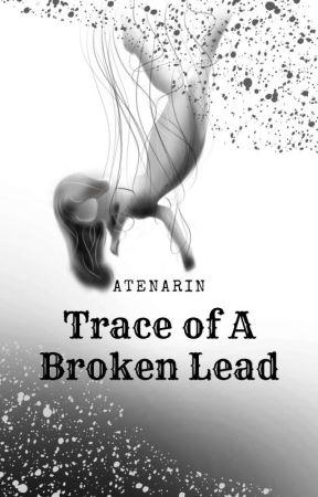 [2] Trace of A Broken Lead  by AteNarin