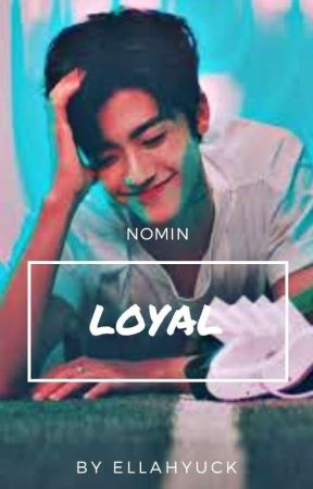 Loyal | Nomin by Ellahyuck