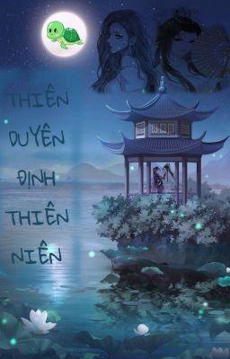 [BHTT] [CĐ] Thiên Duyên Định Thiên Niên - Rùa Ba Chân