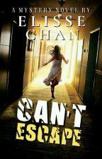 Can't Escape [END] ✔ oleh Elissechan