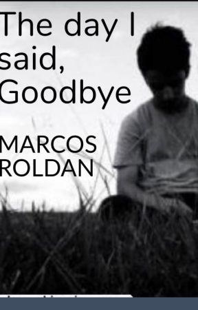 El dia que dije, Adios by marcosroldan287