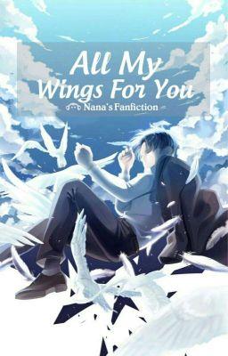 |1| [Longfic AOT] [Levi x Reader] All My Wings For You - Đôi Cánh Cho Anh