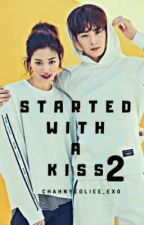 Started With A Kiss 2 || Astro Fanfiction ✔ by ChAhnyeoliee_Exo
