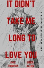 It Didn't Take Me Long to Love You~~A Selection Fan Fiction by IntelligenceR8