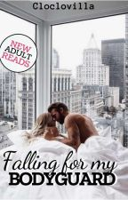 Falling for my bodyguard ✔️[COMPLETE] (Falling Serie BOOK 1) by Cloclovilla