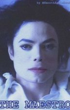 The Maestro   Michael Jackson Fanfiction  by SmoothApplehead