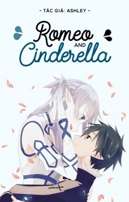 【 Sword Art Online Fanfic 】Romeo and Cinderella