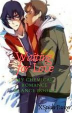 Waiting For Love(Klance book 2) [DISCONTINUED] by XSpiderParkerX