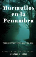 Murmullos en la penumbra. by Jonathan_Roche