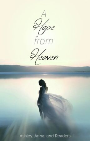 A Hope from Heaven by TeaHouseQueens